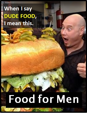 meaning of DUDE FOOD