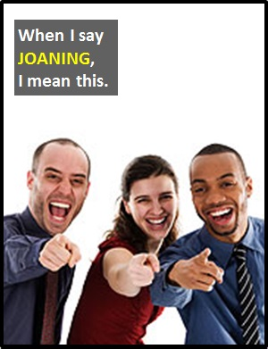 meaning of JOANING