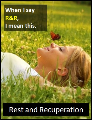 meaning of R&R