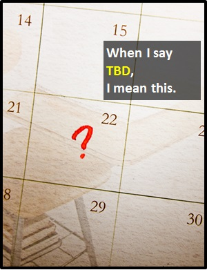 meaning of TBD