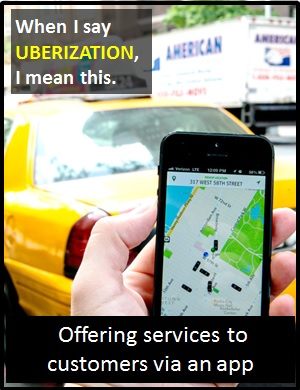 meaning of UBERIZATION